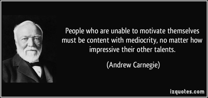 quote-people-who-are-unable-to-motivate-themselves-must-be-content-with-mediocrity-no-matter-how-andrew-carnegie-32024